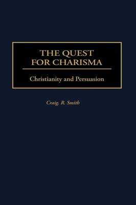 The Quest for Charisma: Christianity and Persuasion