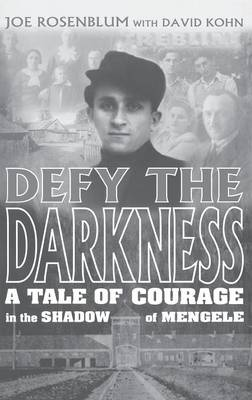 Defy the Darkness: A Tale of Courage in the Shadow of Mengele