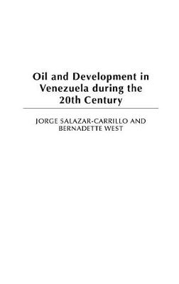 Oil and Development in Venezuela during the 20th Century