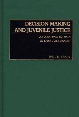 Decision Making and Juvenile Justice: An Analysis of Bias in Case Processing