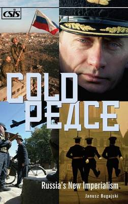 Cold Peace: Russia's New Imperialism