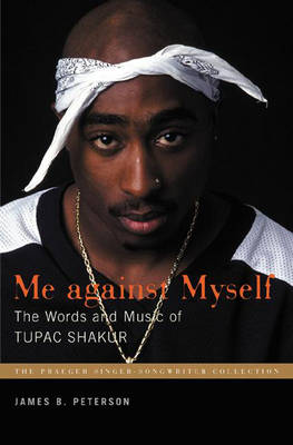 Me Against Myself: The Words and Music of Tupac Shakur