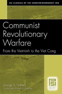 Communist Revolutionary Warfare: From the Vietminh to the Viet Cong