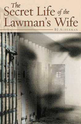 The Secret Life of the Lawman's Wife
