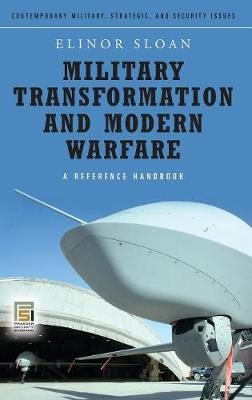 Military Transformation and Modern Warfare: A Reference Handbook