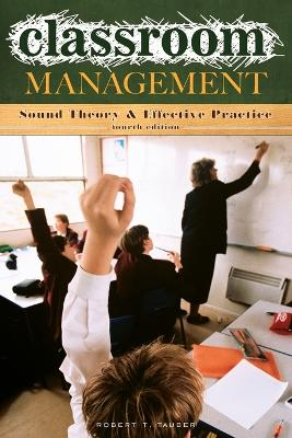 Classroom Management: Sound Theory and Effective Practice, 4th Edition