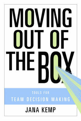 Moving Out of the Box: Tools for Team Decision Making