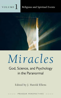 Miracles [3 volumes]: God, Science, and Psychology in the Paranormal