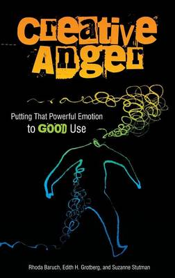 Creative Anger: Putting That Powerful Emotion to Good Use