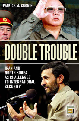 Double Trouble: Iran and North Korea as Challenges to International Security
