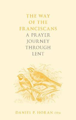 The Way of the Franciscans: A Prayer Journey through Lent