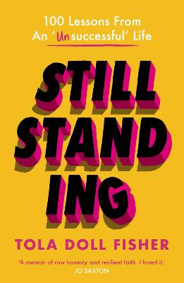 Still Standing: 100 Lessons From An 'Unsuccessful' Life