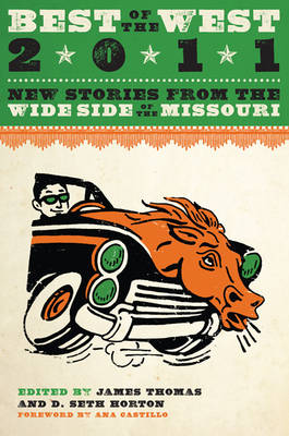 Best of the West 2011: New Stories from the Wide Side of the Missouri