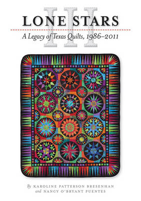 Lone Stars III: A Legacy of Texas Quilts, 1986-2011