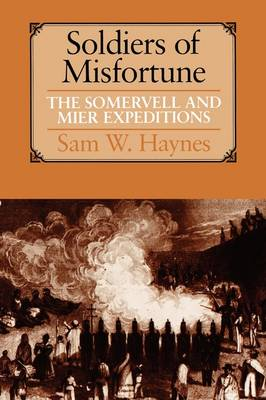 Soldiers of Misfortune: The Somervell and Mier Expeditions