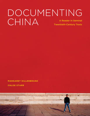 Documenting China: A Reader in Seminal Twentieth-Century Texts