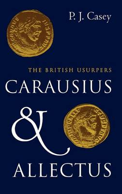 Carausius and Allectus: The British Usurpers