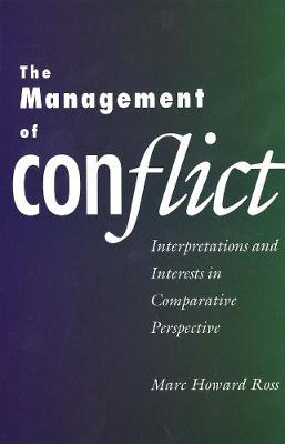 The Management of Conflict: Interpretations and Interests in Comparative Perspective