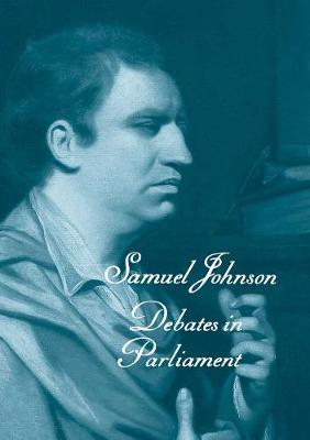 The Works of Samuel Johnson, Vols 11-13: Debates in Parliament