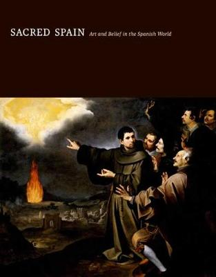 Sacred Spain: Art and Belief in the Spanish World