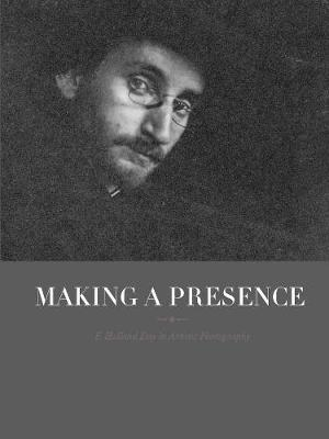 Making a Presence: F. Holland Day in Artistic Photography