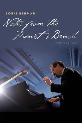 Notes from the Pianist's Bench: Second Edition