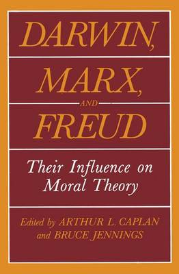 Darwin, Marx, and Freud: Their Influence on Moral Theory