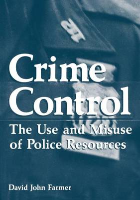 Crime Control: The Use and Misuse of Police Resources
