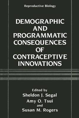 Demographic and Programmatic Consequences of Contraceptive Innovations: Conference Proceedings