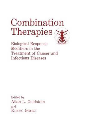 Combination Therapies: Biological Response Modifiers in the Treatment of Cancer and Infectious Diseases: No. 1: Proceedings of an International Symposium Held in Washington, D.C., March 14-15, 1991