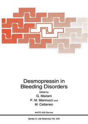 Desmopressin in Bleeding Disorders: Proceedings of a NATO ARW Held in Il Ciocco, Tuscany, Italy, April 27-30, 1992