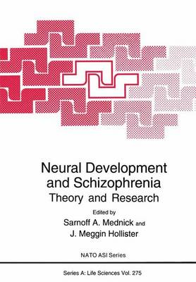Neural Development and Schizophrenia: Theory and Research - Proceedings of a NATO ASI Held in Castelvecchio Pascoli, Italy, September 22-October 1, 1993