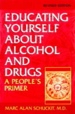 Educating Yourself About Alcohol And Drugs: A People's Primer, Revised Edition
