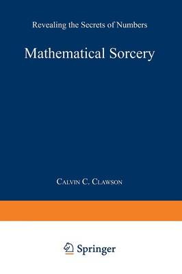 Mathematical Sorcery: Revealing the Secrets of Numbers