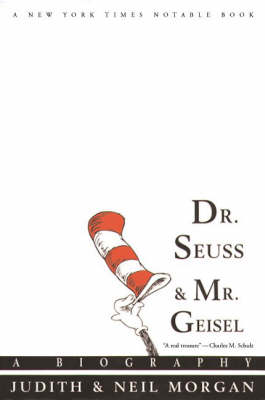 Dr. Seuss and Mr. Geisel: A Biography