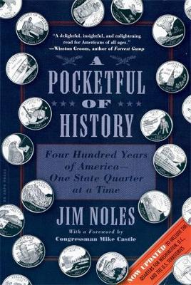 A Pocketful of History (Enlarged, Updated with new material): Four Hundred Years of America, One State Quarter at a Time