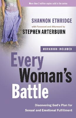 Every Woman's Battle (Includes Workbook): Discovering God's Plan for Sexual and Emotional Fulfillment