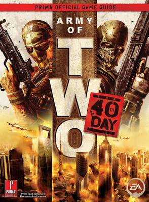 Army of Two: The 40th Day: Prima's Official Game Guide