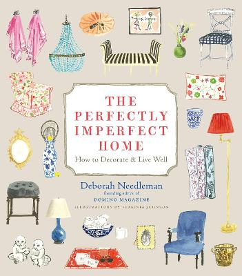 Perfectly Imperfect Home: Essentials for Decorating and Living Well