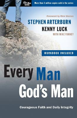 Every Man, God's Man (Includes Workbook): Every Man's Guide To... Courageous Faith and Daily Integrity