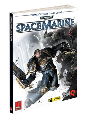 Warhammer 40,000: Space Marine: Prima's Official Game Guide