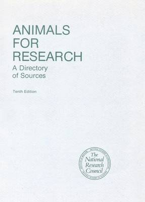 Animals for Research: A Directory of Sources, Tenth Edition and Supplement