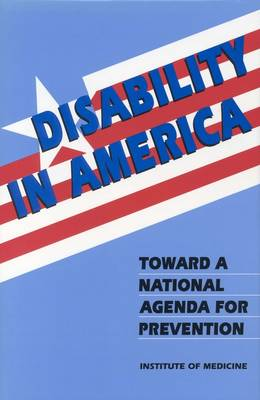 Disability in America: Toward a National Agenda for Prevention