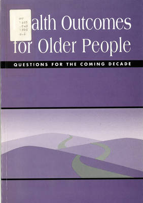 Health Outcomes for Older People: Questions for the Coming Decade
