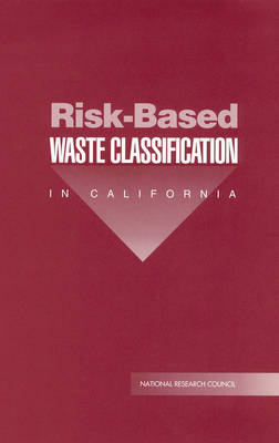 Risk-Based Waste Classification in California