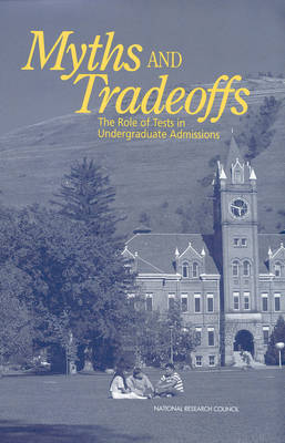 Myths and Tradeoffs: The Role of Tests in Undergraduate Admissions