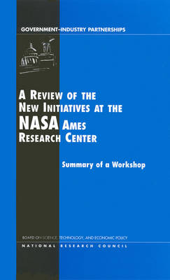 A Review of the New Initiatives at the NASA Ames Research Center: Summary of a Workshop