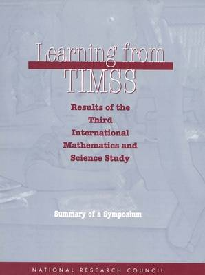 Learning from TIMSS: Results of the Third International Mathematics and Science Study, Summary of a Symposium