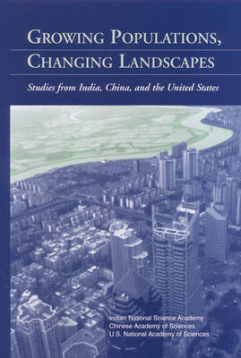 Growing Populations, Changing Landscapes: Studies from India, China, and the United States