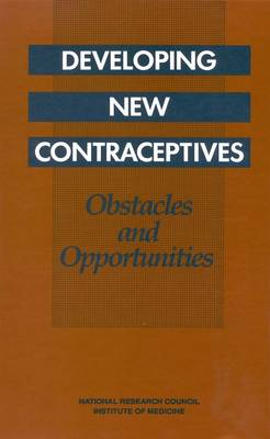 Developing New Contraceptives: Obstacles and Opportunities